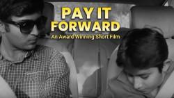 Pay it forward   An Award Winning Short film