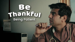 Be Thankful - Being Patient | Short Film