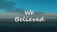 WE BELIEVED | Childhood Memories
