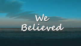 WE BELIEVED | Childhood Memories
