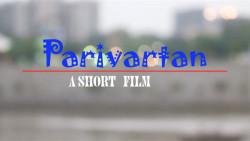 PARIVARTAN   A Gujarati Short Film