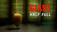 GLASS HALF FULL | SHORT FILM