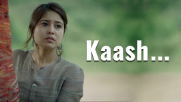 Kaash | Starring -Shweta Tripathi & Shashank Arora
