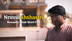 Nruvanshshastri | Romantic Hindi short film