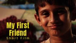 My First Friend   Short Film