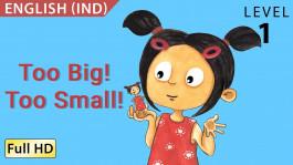 Too Big! Too Small!