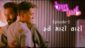 Have Maro Varo   Yara Tari Yari   Ep 05   Gujarati Web Series