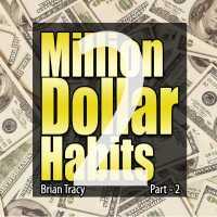 Part-2 Million Dollar Habits