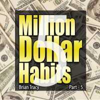 Part-5 Million Dollar Habits