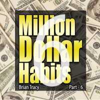 Part-6 Million Dollar Habits
