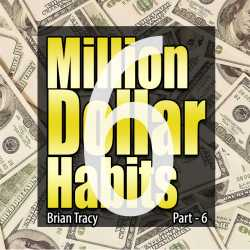 Part-6 Million Dollar Habits by Brian Tracy in English