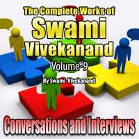 Conversations and Interviews - The Complete Works of Swami Vivekanand - Vol - 9