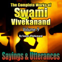 Sayings and Utterances - The Complete Works of Swami Vivekanand - Vol - 9 by Swami Vivekananda in English