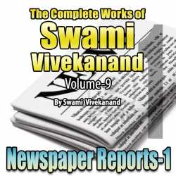 Part-1 Newspaper Reports - The Complete Works of Swami Vivekanand - Vol - 9 by Swami Vivekananda in English