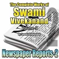 Part-2 Newspaper Reports - The Complete Works of Swami Vivekanand - Vol - 9