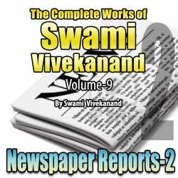 Part-2 Newspaper Reports - The Complete Works of Swami Vivekanand - Vol - 9 by Swami Vivekananda in English