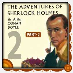 The Adventure of Sherlock Holmes - Part 2 by Arthur Conan Doyle in English