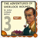 The Adventure of Sherlock Holmes - Part 3 by Arthur Conan Doyle in English