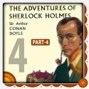 The Adventure of Sherlock Holmes - Part 4 by Arthur Conan Doyle in English