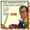 The Adventure of Sherlock Holmes - Part 7 by Arthur Conan Doyle in English