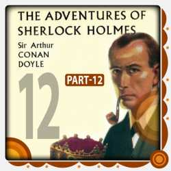 The Adventure of Sherlock Holmes - Part 12 by Arthur Conan Doyle in English