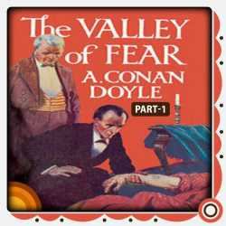 The Valley of Fear Part - 1 by Arthur Conan Doyle in English