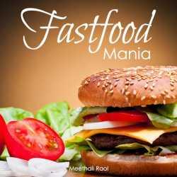 FASTFOOD MANIA by Meetali in English