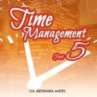 Time Management - Part 5