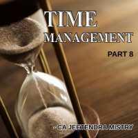 Time Management Part 8