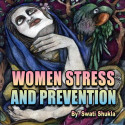 Women Stress and Prevention by Swati Shukla in English