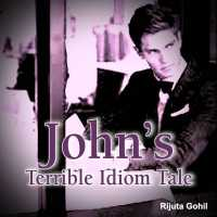 Johns Terrible Idiom Tale