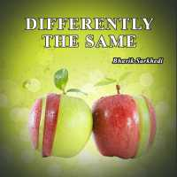 Differently the same
