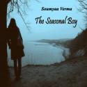 The seasonal boy by Soumyaa Verma in English