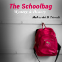 The schoolbag by Maharshi D Trivedi in English