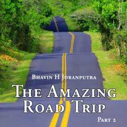 The Amazing Road Trip -2 by Bhavin H Jobanputra in English