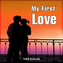 My First Love by Sahil Kotecha in English
