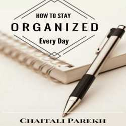 How to Stay Organize Everyay by Chaitali Parekh in Hindi