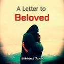 A Letter to Beloved by Abhi in English