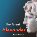 The Great Alexander by Bimal Thakkar in English