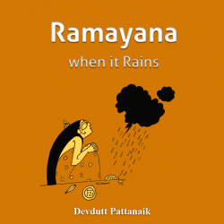 Ramayana when it Rains by Devdutt Pattanaik in English