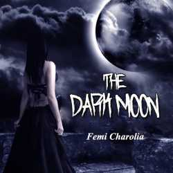 THE DARK MOON By Femi charolia in English