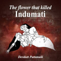 The flower that killed Indumati by Devdutt Pattanaik in English
