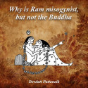 Why is Ram misogynist, but not the Buddha by Devdutt Pattanaik in English