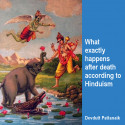 What exactly happens after death according to Hinduism by Devdutt Pattanaik in English