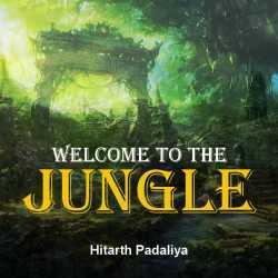 Welcome to the Jungle by Hitarth Padaliya in English