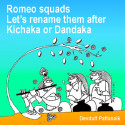 Romeo squads  Let's rename them after Kichaka or Dandaka by Devdutt Pattanaik in English