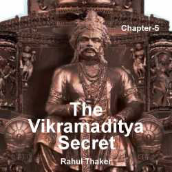 The Vikramaditya Secret - 5 by Rahul Thaker in English