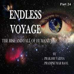 Endless Voyage - Part - 24 by Pradipkumar Raol in English