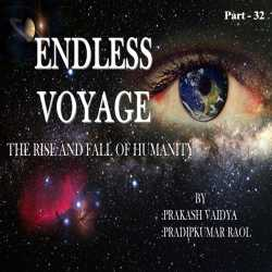 Endless Voyage - Part - 32 by Pradipkumar Raol in English