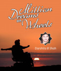 Million Dreams on Wheels by Darshita Babubhai Shah in English